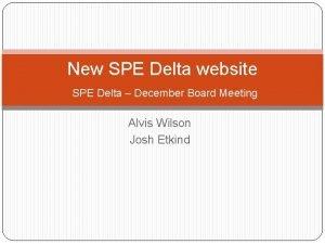 New SPE Delta website SPE Delta December Board