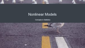 Nonlinear Models Concepts in Statistics Nonlinear Models We
