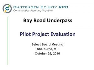 Bay Road Underpass Pilot Project Evaluation Select Board