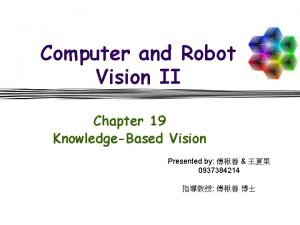 Computer and Robot Vision II Chapter 19 KnowledgeBased