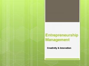 Entrepreneurship Management Creativity Innovation Concept Creativity is the