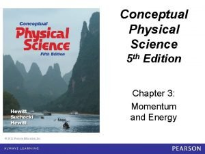 Conceptual Physical Science 5 e Chapter 3 Conceptual