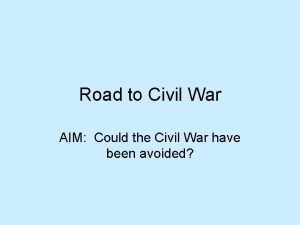 Road to Civil War AIM Could the Civil