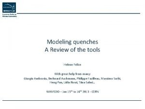 Modeling quenches A Review of the tools Helene