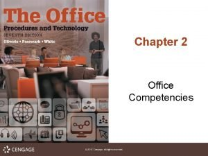 Chapter 2 Office Competencies Office Competencies 2 1