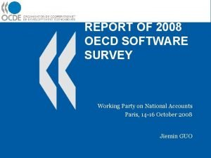 REPORT OF 2008 OECD SOFTWARE SURVEY Working Party