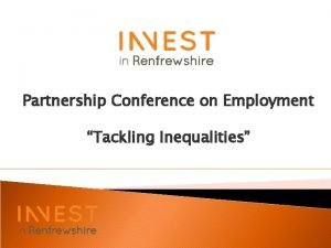Partnership Conference on Employment Tackling Inequalities Partnership Conference