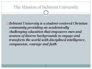 The Mission of Belmont University Belmont University is