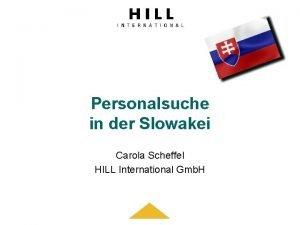 Personalsuche in der Slowakei Carola Scheffel HILL International