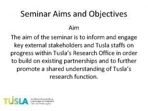 Seminar Aims and Objectives Aim The aim of