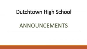 Dutchtown High School ANNOUNCEMENTS Instructional Focus IF Mondays