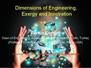 Dimensions of Engineering Exergy and Innovation Yunus engel