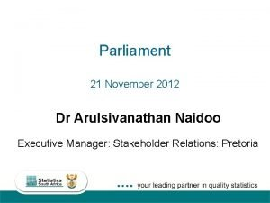 Parliament 21 November 2012 Dr Arulsivanathan Naidoo Executive