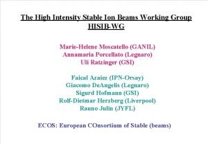 The High Intensity Stable Ion Beams Working Group