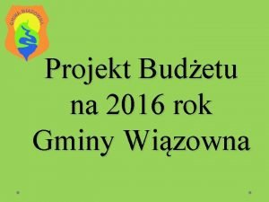 Projekt Budetu na 2016 rok Gminy Wizowna PROJEKT