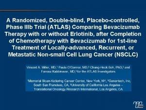 A Randomized Doubleblind Placebocontrolled Phase IIIb Trial ATLAS