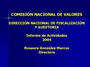 COMISIN NACIONAL DE VALORES DIRECCIN NACIONAL DE FISCALIZACIN