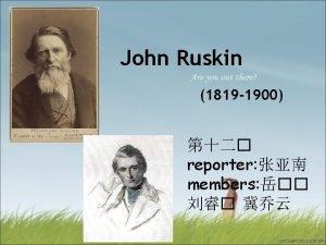 John Ruskin 1819 1900 reporter members Life Works
