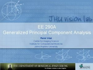 EE 290 A Generalized Principal Component Analysis Ren