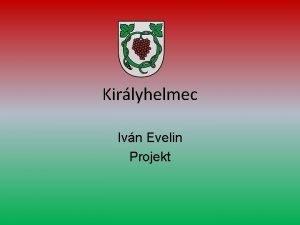 Kirlyhelmec Ivn Evelin Projekt Nevnek eredete Az elnevezs