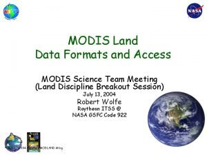 MODIS Land Data Formats and Access MODIS Science