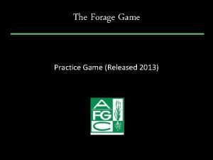 The Forage Game Practice Game Released 2013 2