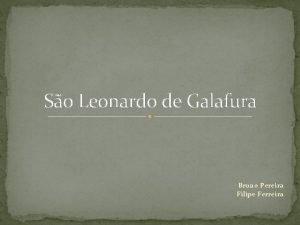 So Leonardo de Galafura Bruno Pereira Filipe Ferreira