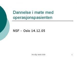 Dannelse i mte med operasjonspasienten NSF Oslo 14