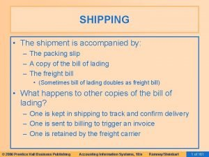 SHIPPING The shipment is accompanied by The packing
