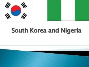 South Korea and Nigeria Korea Background Colonialism Japan