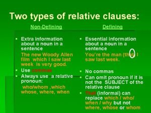 Two types of relative clauses NonDefining Extra information