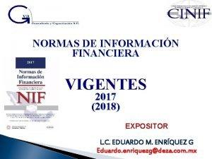 NORMAS DE INFORMACIN FINANCIERA VIGENTES 2017 2018 EXPOSITOR