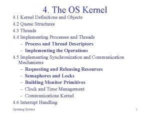 4 The OS Kernel 4 1 Kernel Definitions