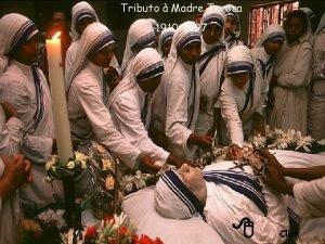 Tributo Madre Teresa 1910 1997 8 Click Acredito