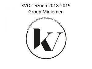 KVO seizoen 2018 2019 Groep Miniemen KVO werkt