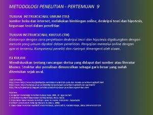 METODOLOGI PENELITIAN PERTEMUAN 9 TUJUAN INSTRUKSIONAL UMUM TIU