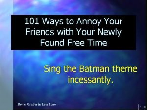 101 Ways toto Annoy Others 101 Ways Annoy