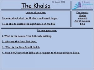 The Khalsa 04 March 2021 Lesson objectives To