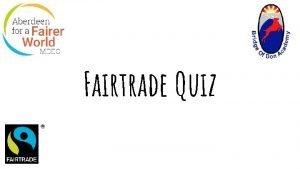 Fairtrade Quiz Fairtrade Firsts 1 When was the