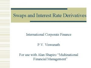 Swaps and Interest Rate Derivatives International Corporate Finance
