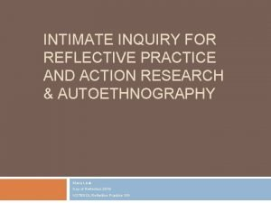INTIMATE INQUIRY FOR REFLECTIVE PRACTICE AND ACTION RESEARCH