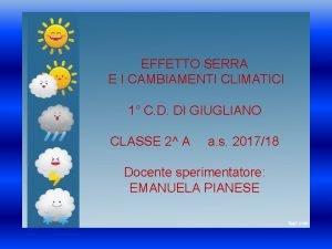 EFFETTO SERRA E I CAMBIAMENTI CLIMATICI 1 C