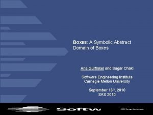BOXES A Symbolic Abstract Domain of Boxes Arie
