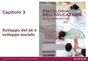Capitolo 3 Sviluppo del s e sviluppo sociale