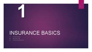 1 INSURANCE BASICS 1 1 INSURANCE AND RISK