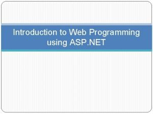 Introduction to Web Programming using ASP NET About