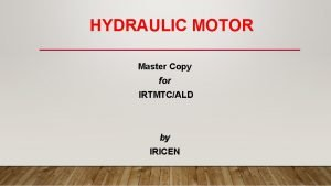 HYDRAULIC MOTOR Master Copy for IRTMTCALD by IRICEN