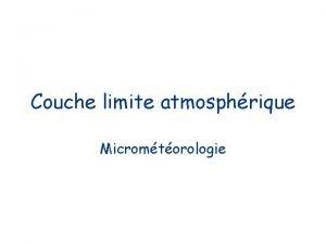 Couche limite atmosphrique Micromtorologie Thorie de la longueur