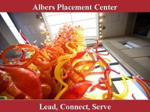 Albers Placement Center Lead Connect Serve Preparing for