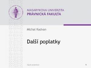 Michal Radvan Dal poplatky Zpat prezentace 1 www